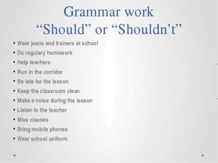 """Grammar work """"Should"""" or """"Shouldn't"""" Wear jeans and trainers at school Do reg"""