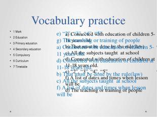 Vocabulary practice 1 Mark 2 Education 3 Primary education 4 Secondary educat