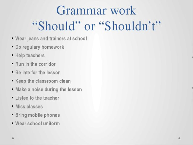 """Grammar work """"Should"""" or """"Shouldn't"""" Wear jeans and trainers at school Do reg..."""