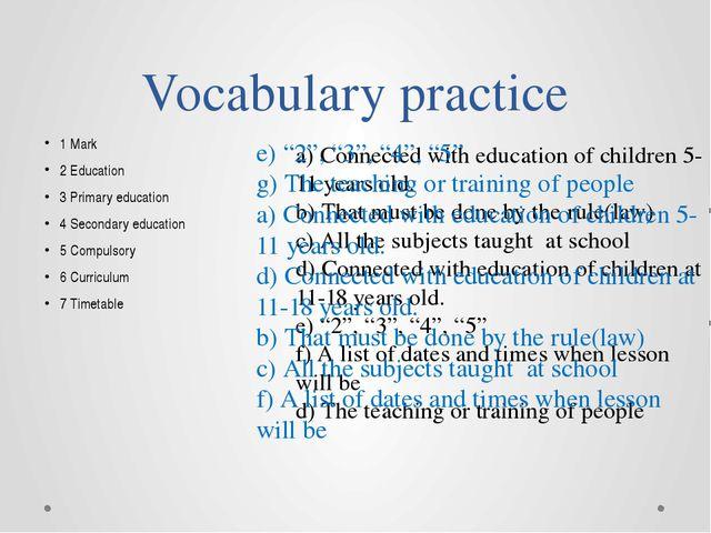 Vocabulary practice 1 Mark 2 Education 3 Primary education 4 Secondary educat...