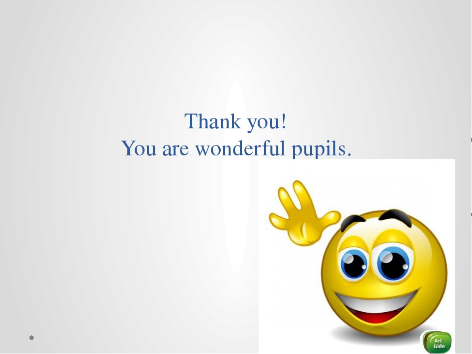 Thank you! You are wonderful pupils.