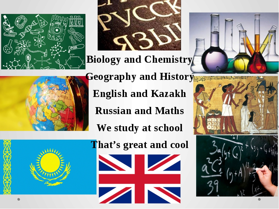 Biology and Chemistry Geography and History English and Kazakh Russian and Ma...