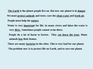 The Earth is the planet people live on. But now our planet is in danger. We