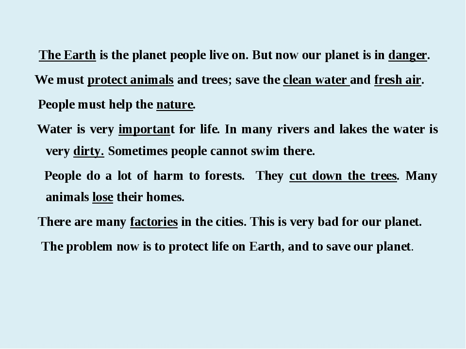 The Earth is the planet people live on. But now our planet is in danger. We...