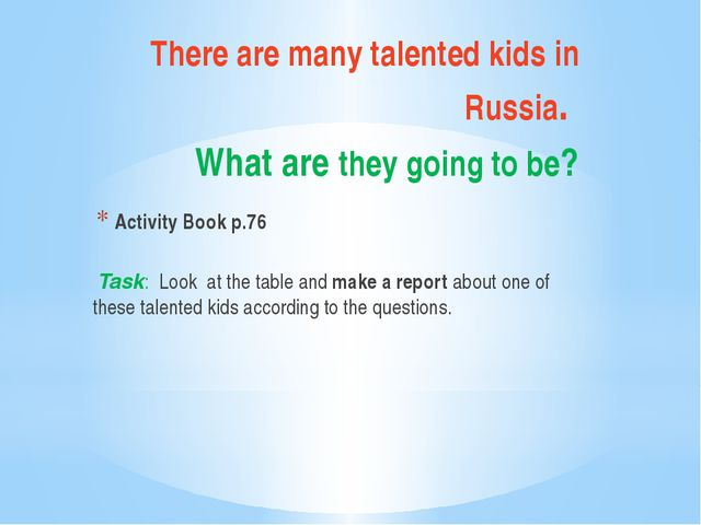 There are many talented kids in Russia. What are they going to be? Activity B...
