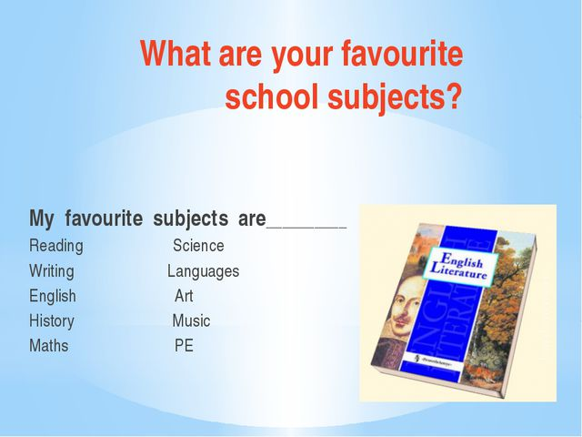 What are your favourite school subjects? My favourite subjects are__________...
