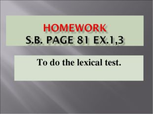 To do the lexical test.