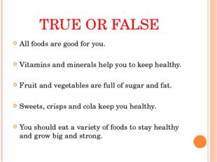 All foods are good for you. All foods are good for you. Vitamins and minera