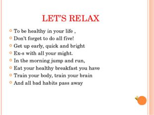 To be healthy in your life , To be healthy in your life , Don't forget to d