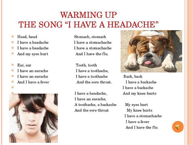 Head, head                                   Stomach, stomach Head, head...