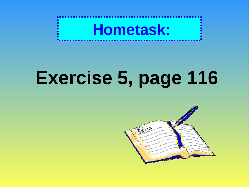 Hometask: Exercise 5, page 116