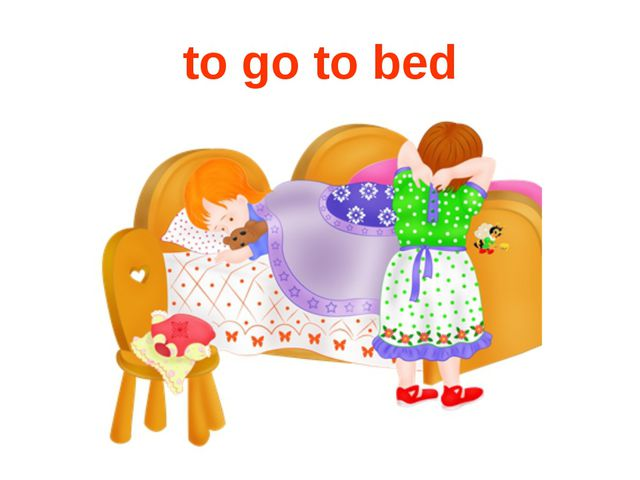to go to bed