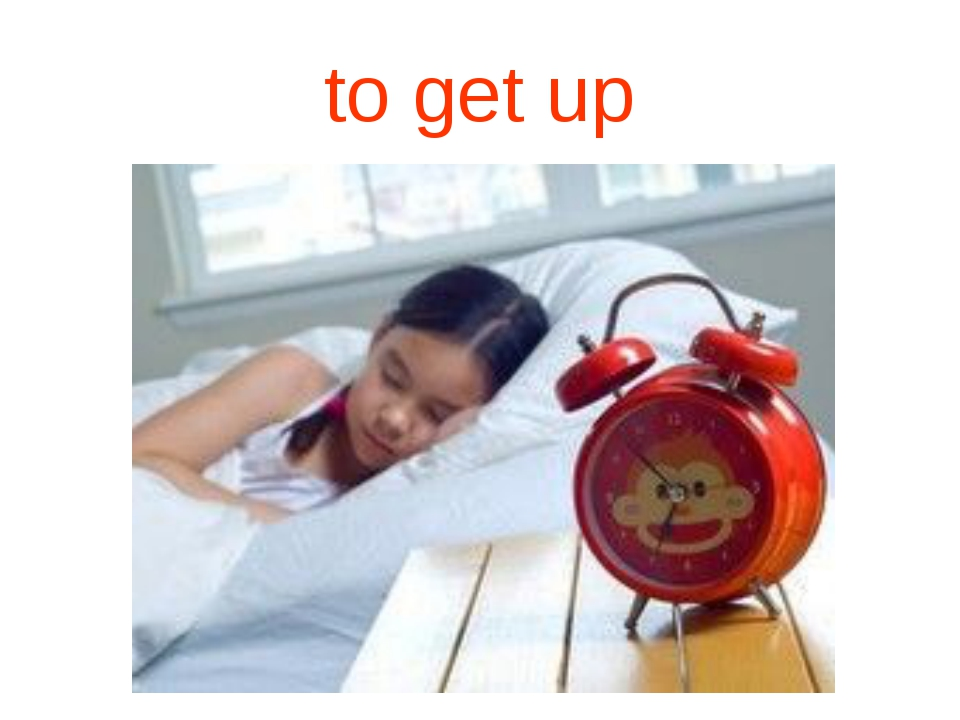 to get up