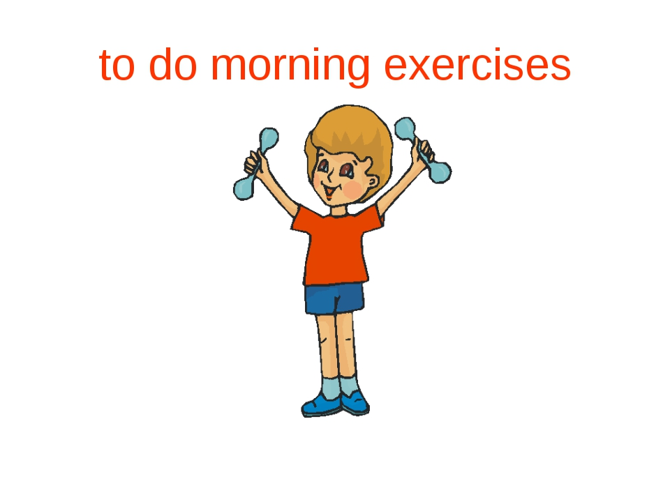 to do morning exercises