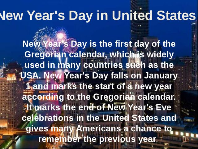 New Year's Day is the first day of the Gregorian calendar, which is widely us...