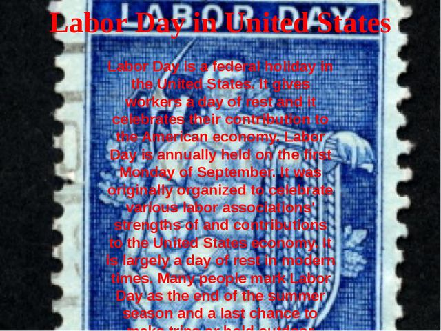 Labor Day in United States Labor Day is a federal holiday in the United State...