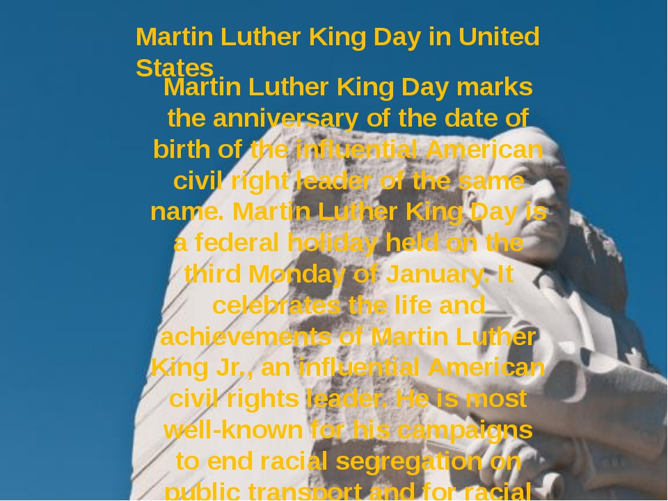 Martin Luther King Day in United States Martin Luther King Day marks the anni...