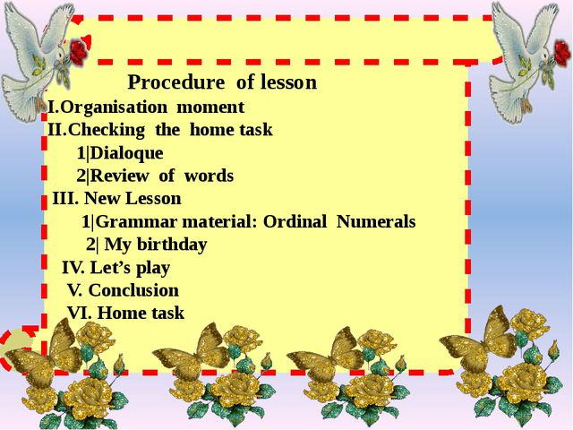 Procedure of lesson I.Organisation moment II.Checking the home task 1|Dialoq...