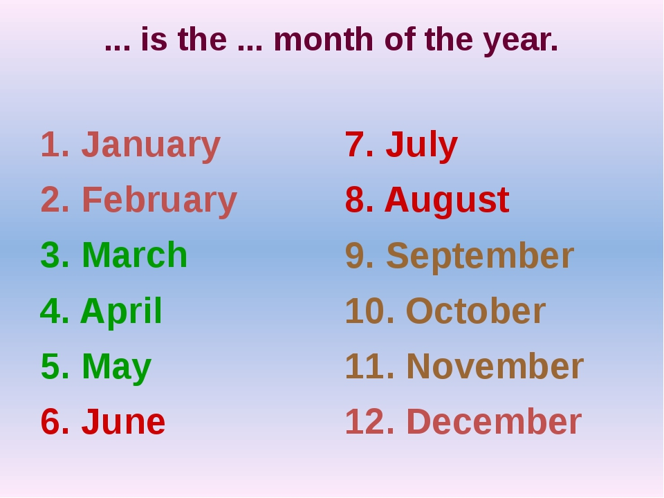 1. January 2. February 3. March 4. April 5. May 6. June 7. July 8. August 9....