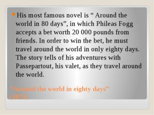 """Around the world in eighty days"" (1873) His most famous novel is "" Around th"