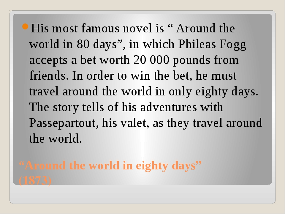 """Around the world in eighty days"" (1873) His most famous novel is "" Around th..."