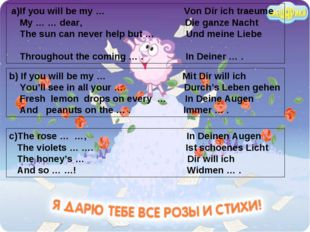 b) If you will be my … Mit Dir will ich You'll see in all your … Durch's Leb