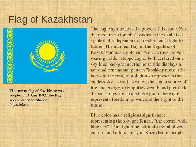 Flag of Kazakhstan The eagle symbolizes the power of the state. For the moder...
