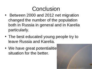 Conclusion Between 2000 and 2012 net migration changed the number of the popu