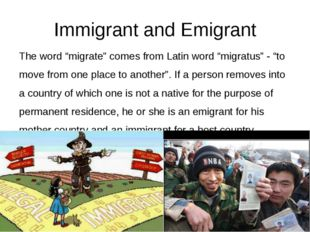 """Immigrant and Emigrant The word """"migrate"""" comes from Latin word """"migratus"""" -"""
