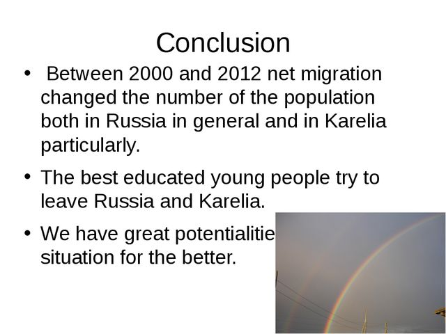Conclusion Between 2000 and 2012 net migration changed the number of the popu...