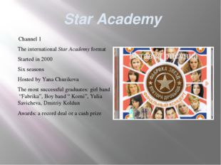 Star Academy Channel 1 The international Star Academy format Started in 2000