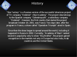 """History """"Star Factory"""" is a Russian version of the successful television proj"""