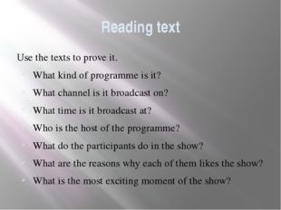 Reading text Use the texts to prove it. What kind of programme is it? What ch