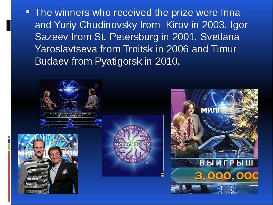 The winners who received the prize were Irina and Yuriy Chudinovsky from Kiro...