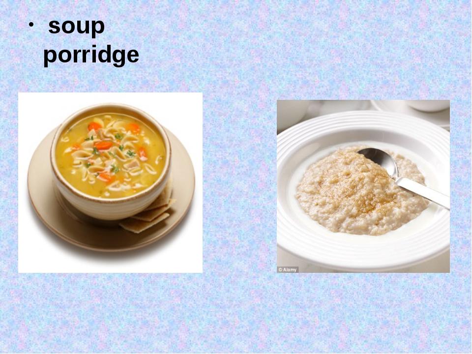 soup porridge