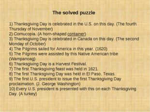 The solved puzzle 1) Thanksgiving Day is celebrated in the U.S. on this day.