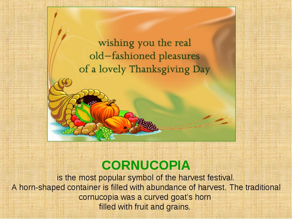CORNUCOPIA is the most popular symbol of the harvest festival. A horn-shaped...