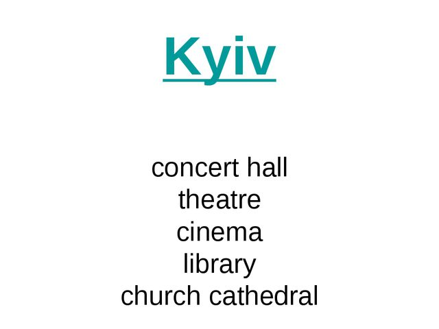 Kyiv concert hall theatre cinema library church cathedral