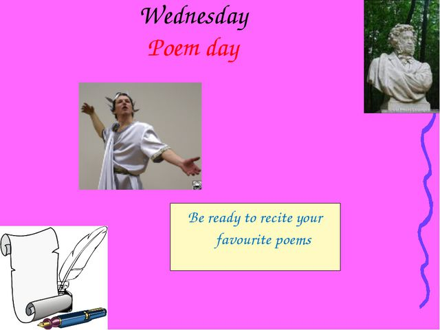 Wednesday Poem day Be ready to recite your favourite poems