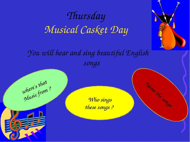 Thursday Musical Casket Day You will hear and sing beautiful English songs wh...