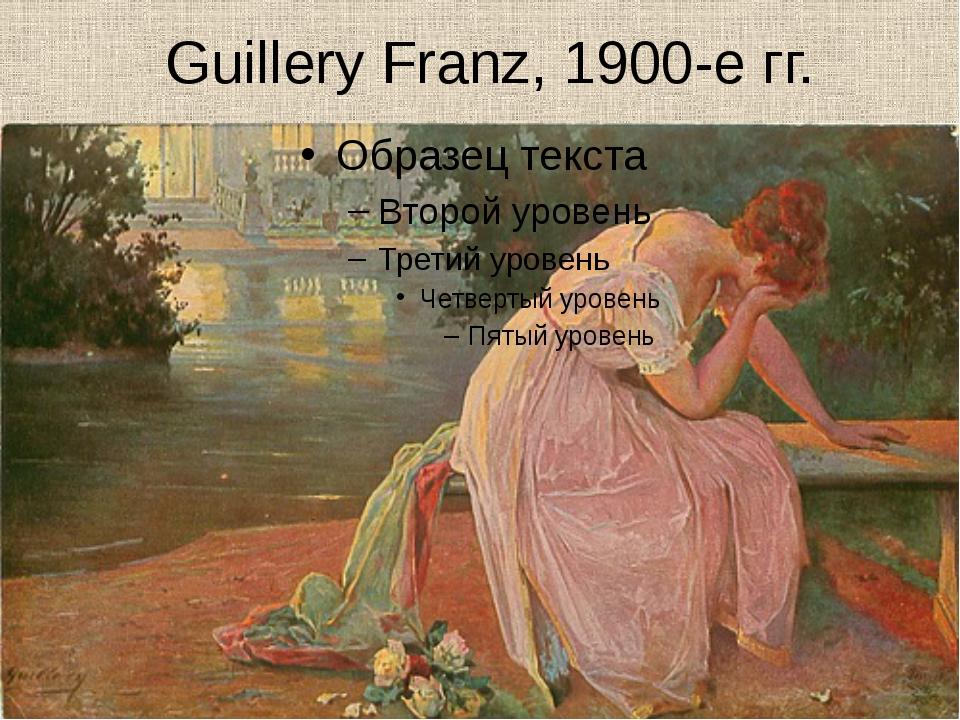 Guillery Franz, 1900-е гг.