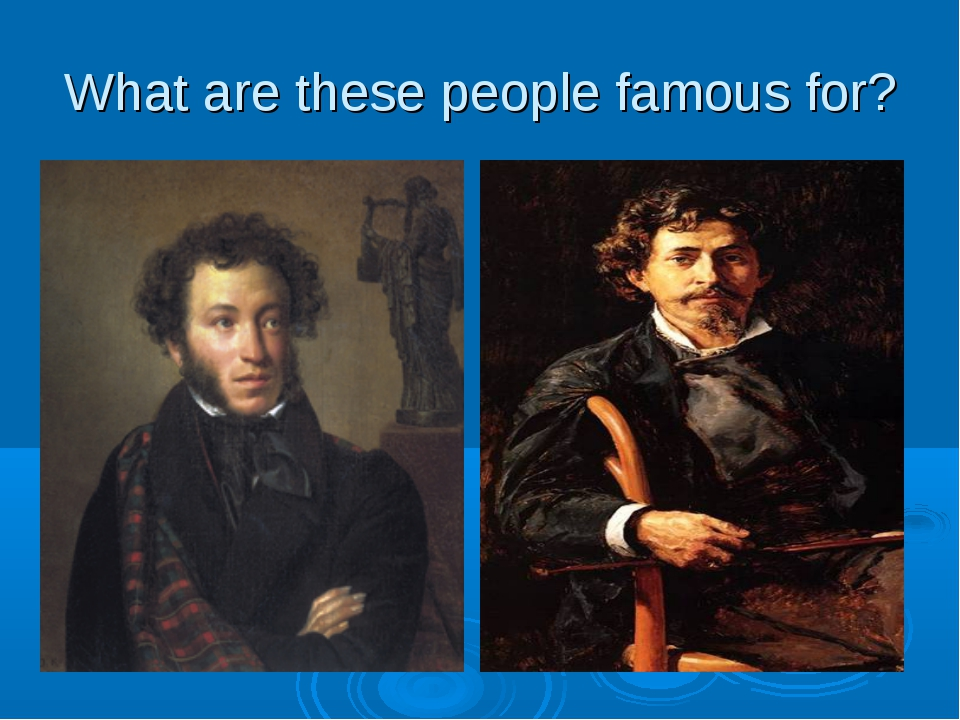What are these people famous for?