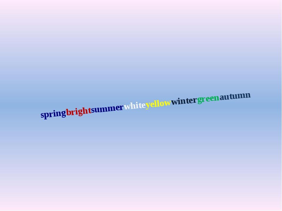 springbrightsummerwhiteyellowwintergreenautumn