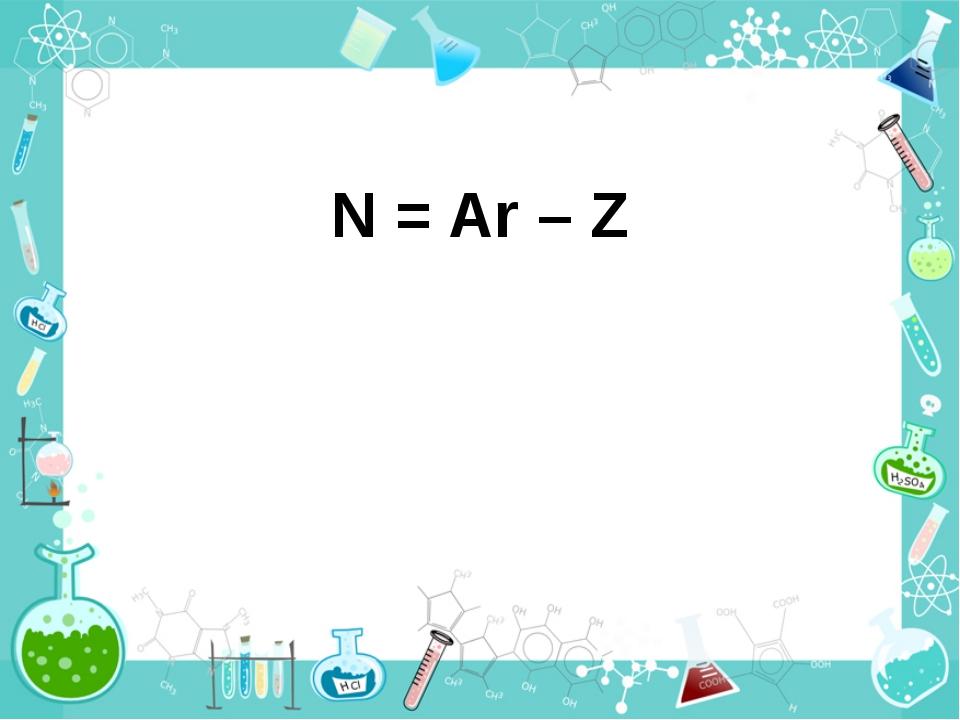 N = Ar – Z