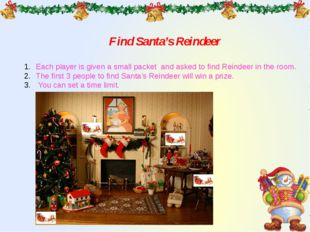 Find Santa's Reindeer Each player is given a small packet and asked to find R