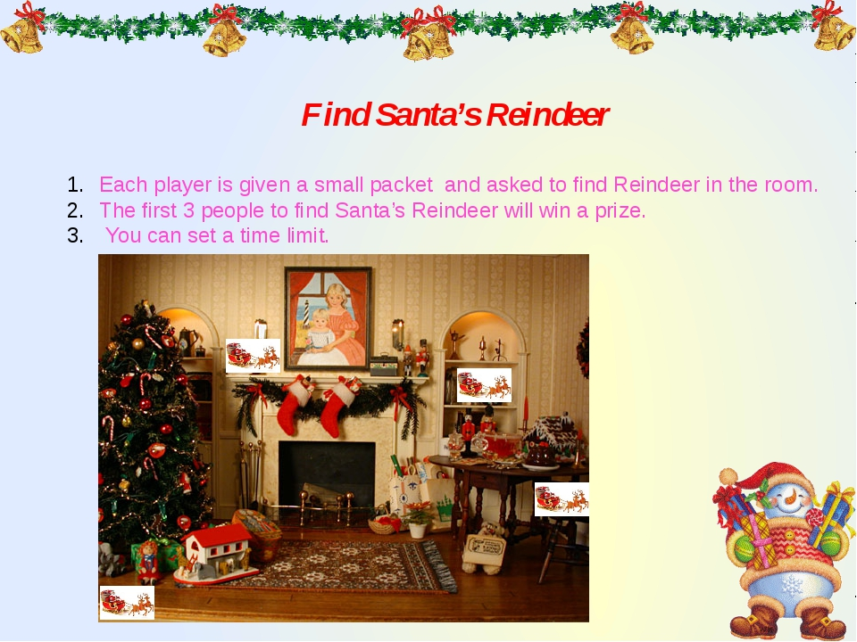 Find Santa's Reindeer Each player is given a small packet and asked to find R...