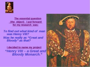The essential question (the object) I put forward for my research was: To fi