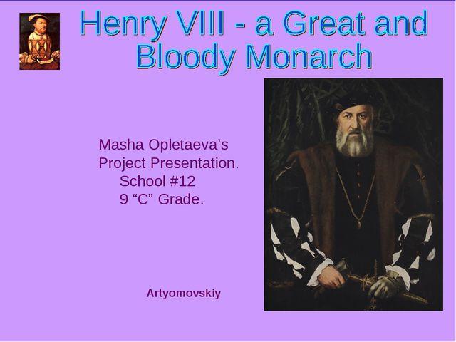 """Masha Opletaeva's Project Presentation. School #12 9 """"C"""" Grade. Artyomovskiy"""