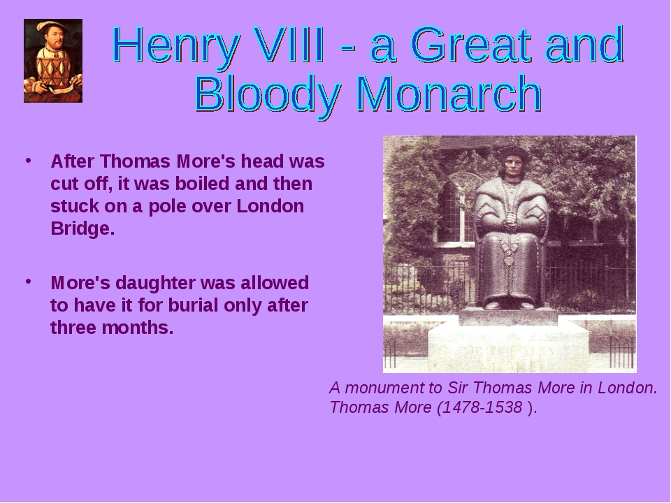 After Thomas More's head was cut off, it was boiled and then stuck on a pole...
