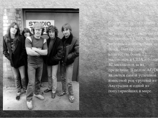 Коллектив продал свыше 200 миллионов копий альбомов по всему миру, включая 68...